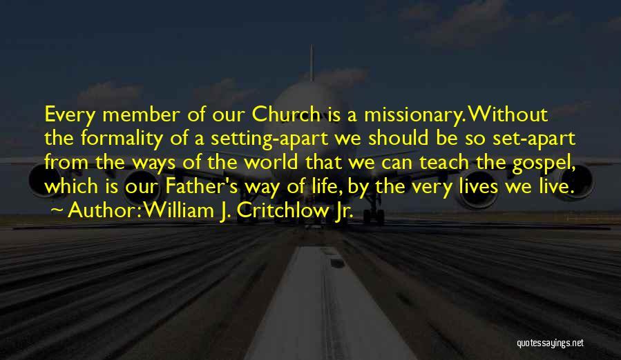 William J. Critchlow Jr. Quotes 1114715