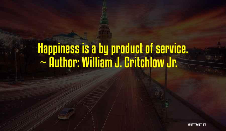 William J. Critchlow Jr. Quotes 296631