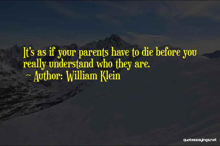 William Klein Quotes 1158031