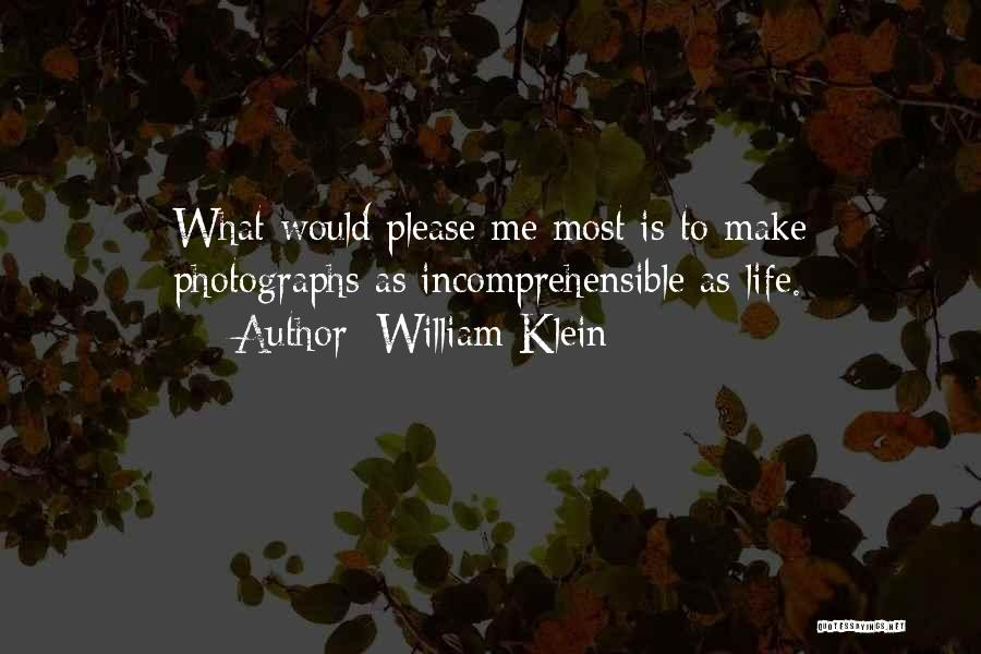 William Klein Quotes 1280154