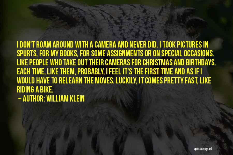 William Klein Quotes 1881309