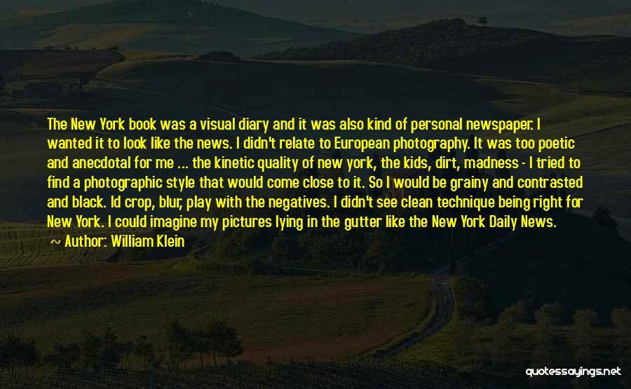 William Klein Quotes 231831
