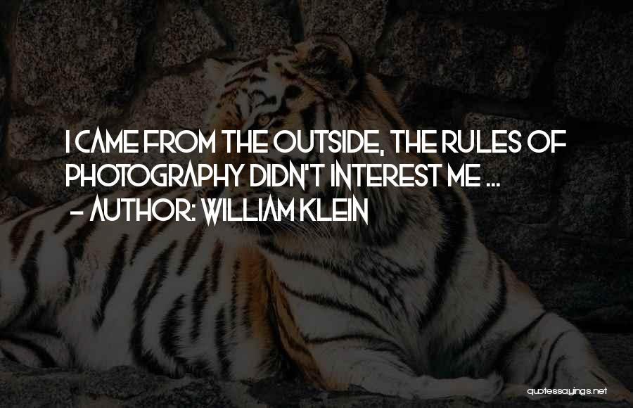 William Klein Quotes 440326