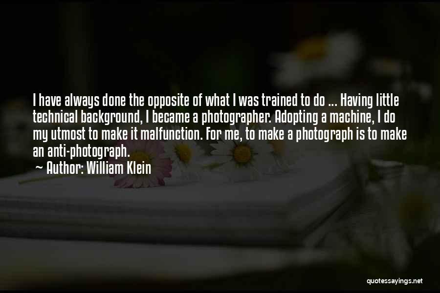 William Klein Quotes 730794