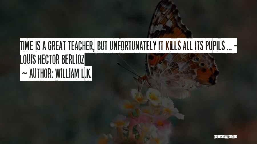William L.K. Quotes 548616