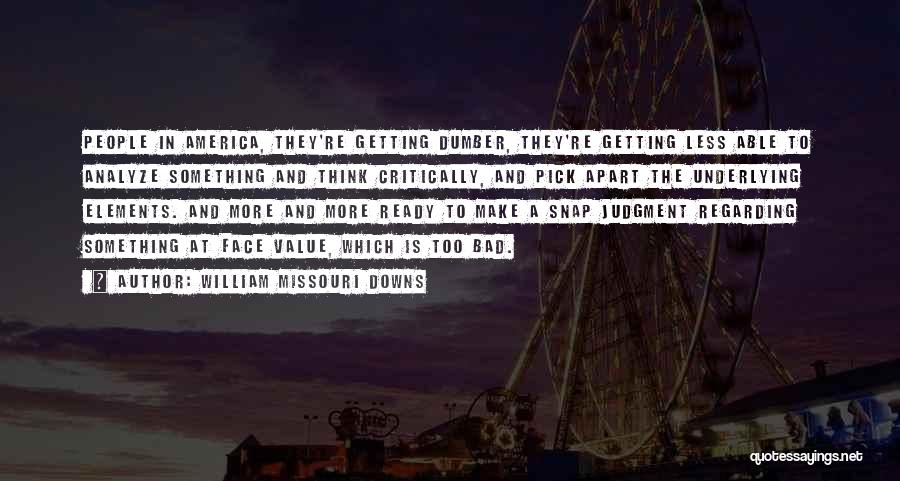 William Missouri Downs Quotes 1949063