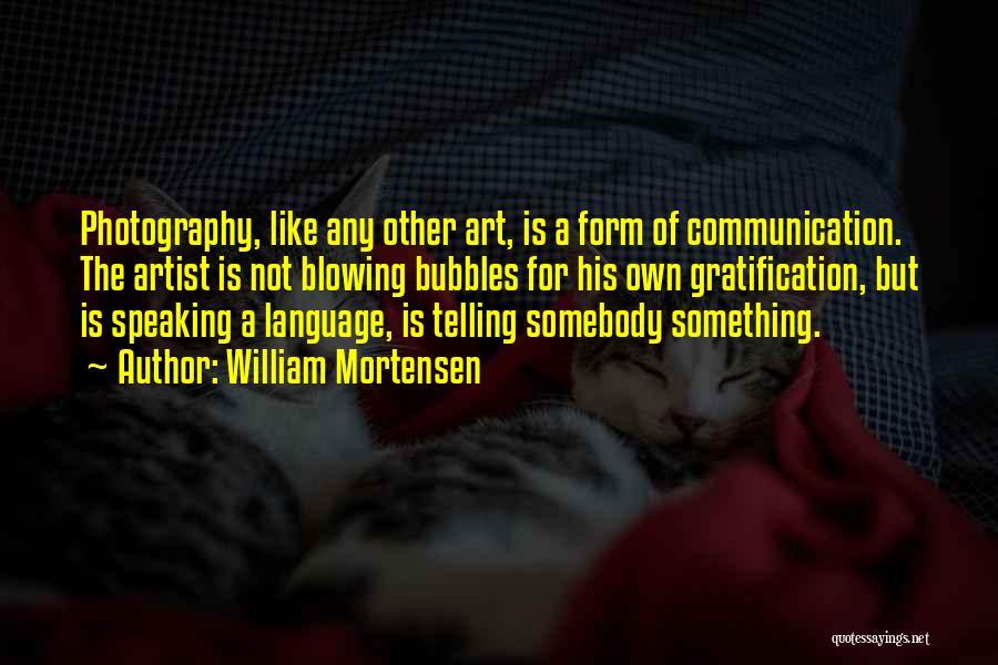William Mortensen Quotes 1005539