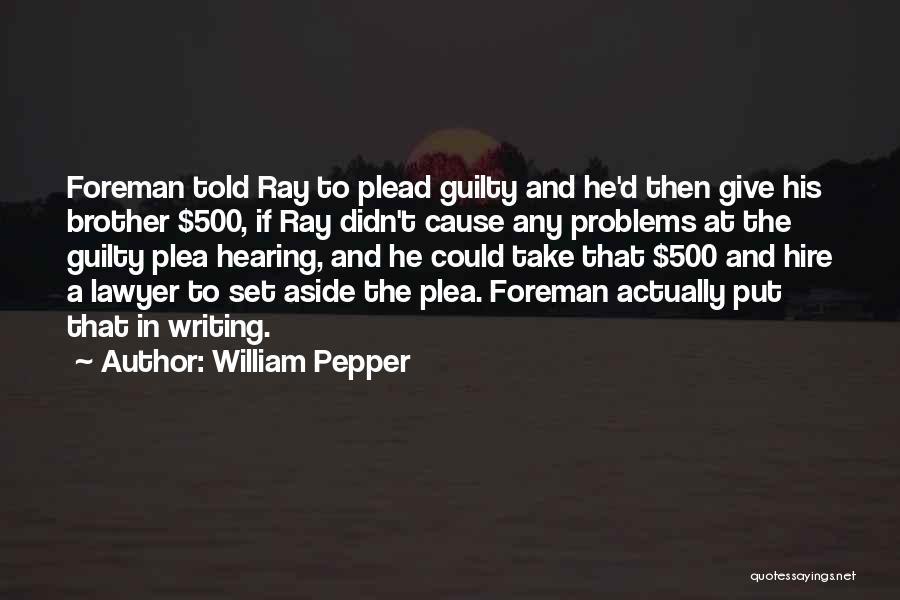 William Pepper Quotes 724984