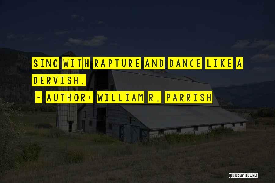 William R. Parrish Quotes 1546167