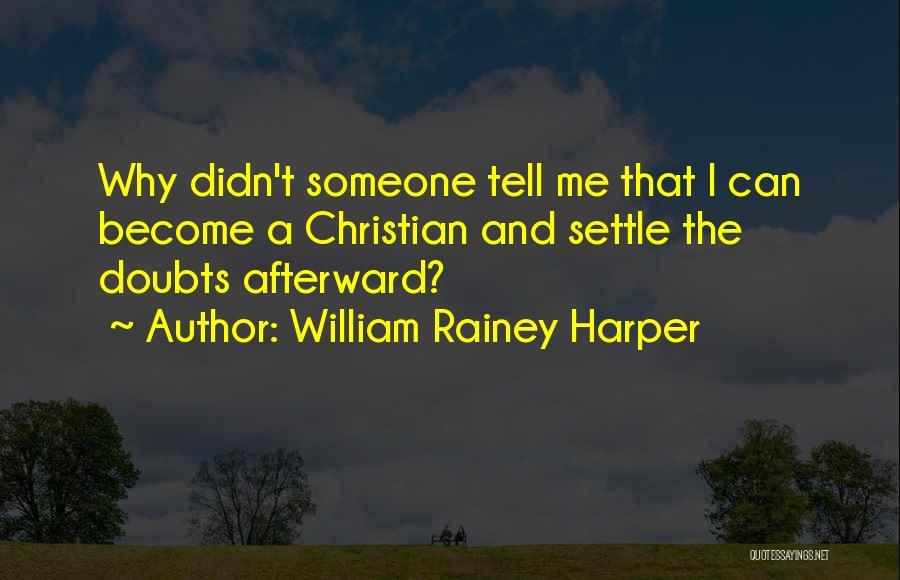 William Rainey Harper Quotes 1934953