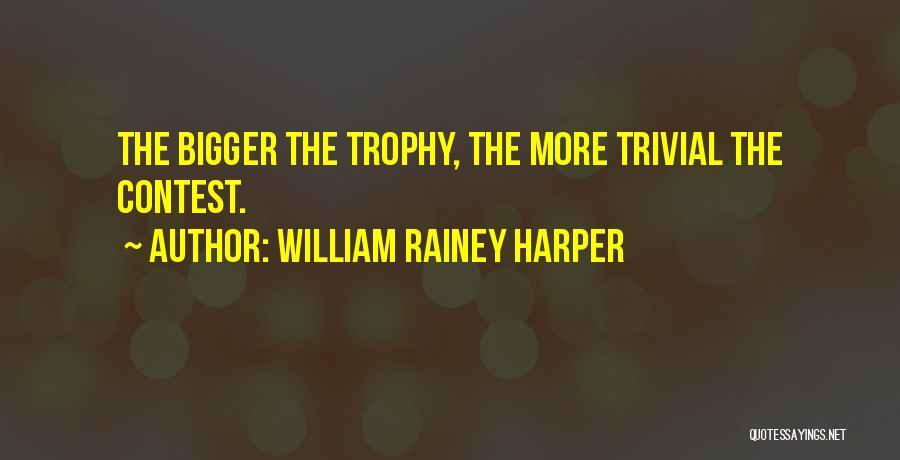 William Rainey Harper Quotes 585375
