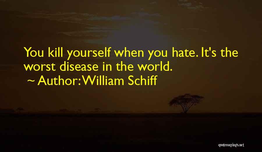 William Schiff Quotes 1700320