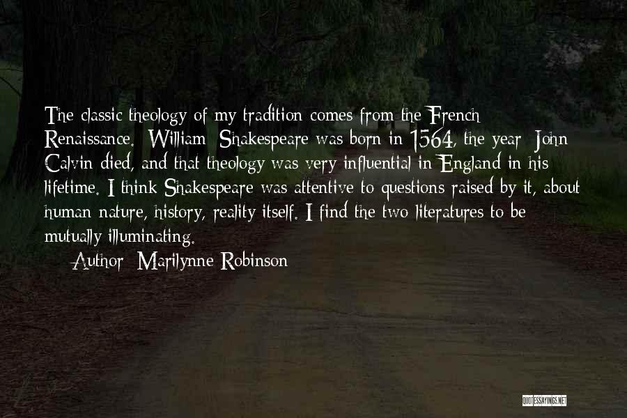 William Shakespeare Human Nature Quotes By Marilynne Robinson
