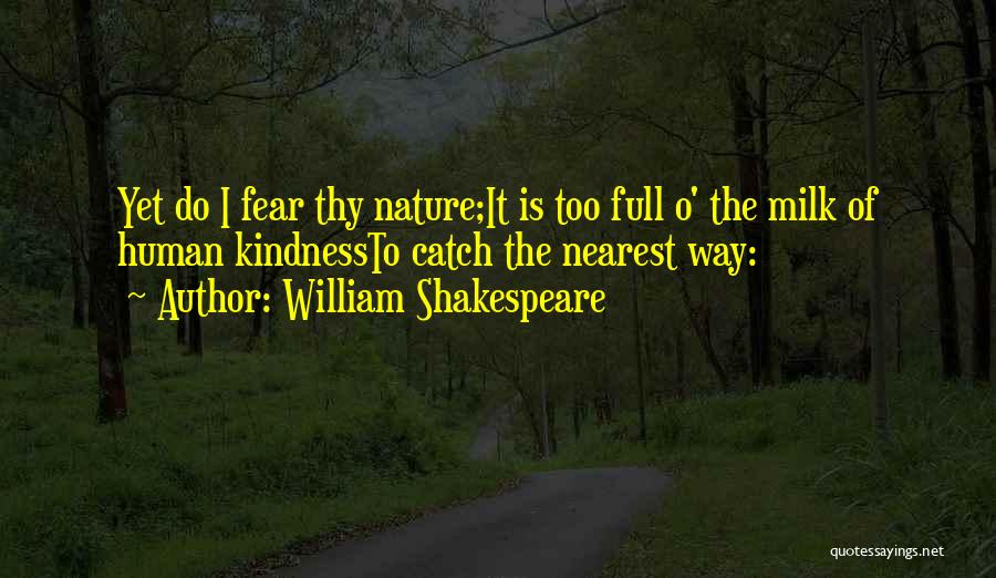 William Shakespeare Human Nature Quotes By William Shakespeare