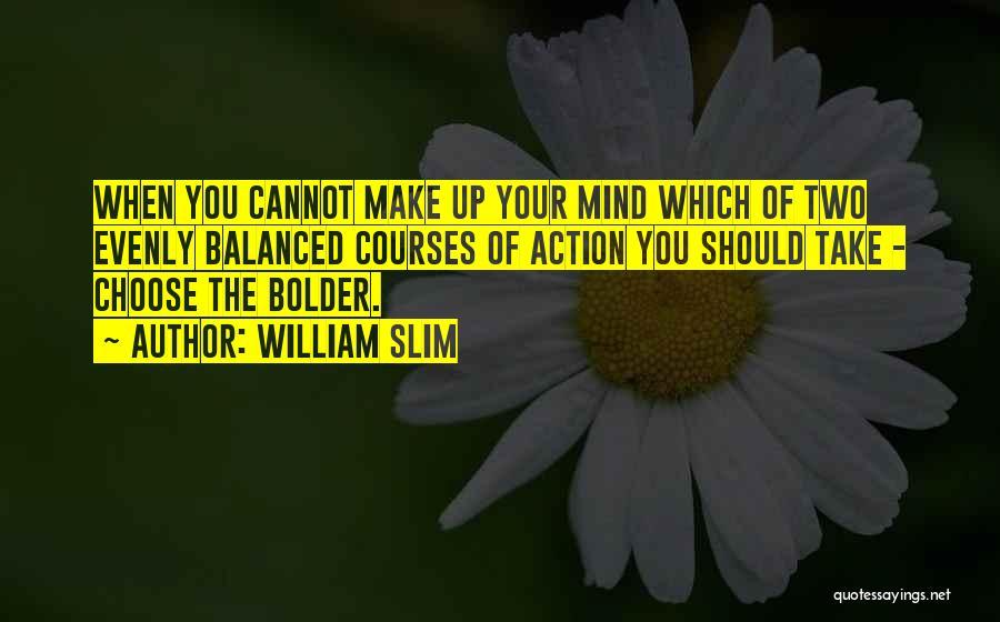 William Slim Quotes 463190