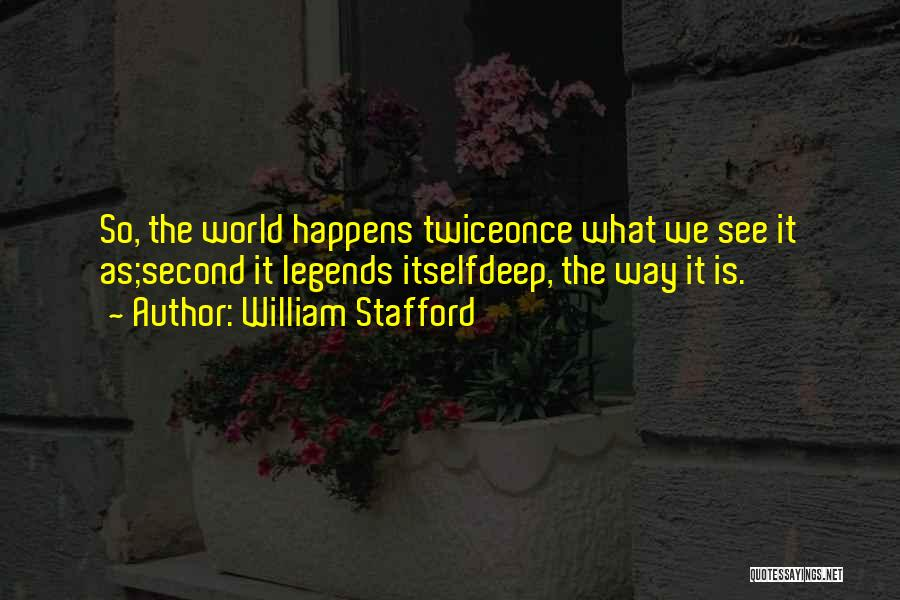 William Stafford Quotes 1089766