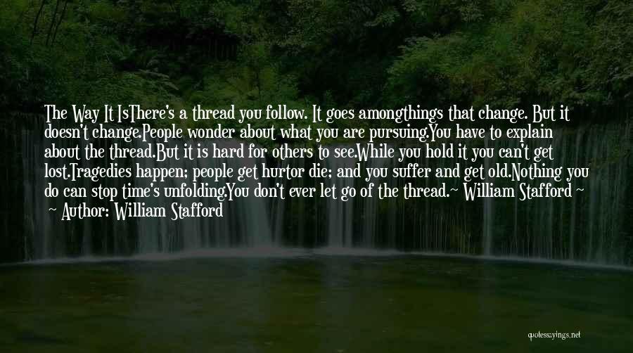 William Stafford Quotes 1362599