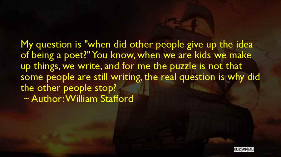 William Stafford Quotes 1900264