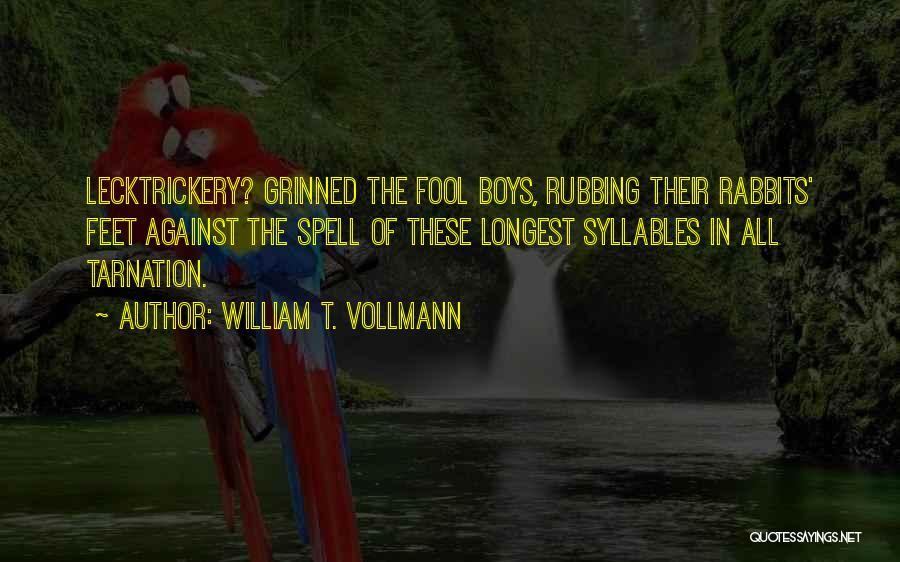 William T. Vollmann Quotes 1120809