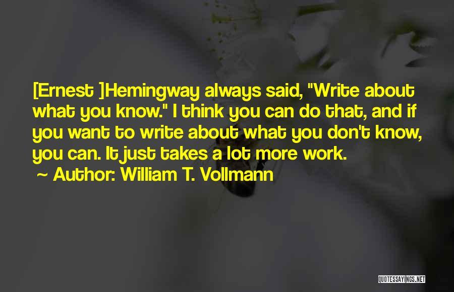 William T. Vollmann Quotes 1143047