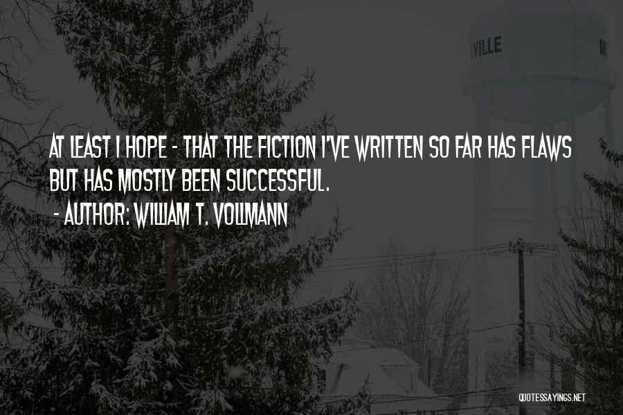 William T. Vollmann Quotes 1146552
