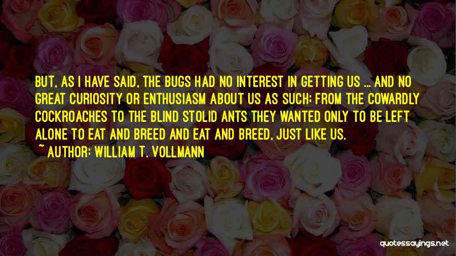 William T. Vollmann Quotes 1224217