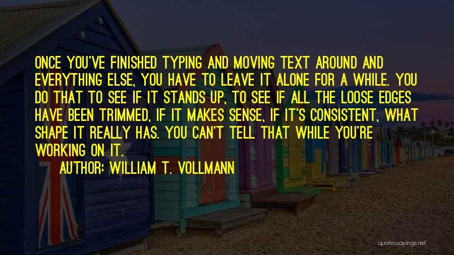 William T. Vollmann Quotes 1317667