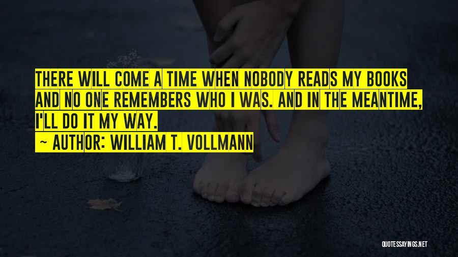 William T. Vollmann Quotes 1391877