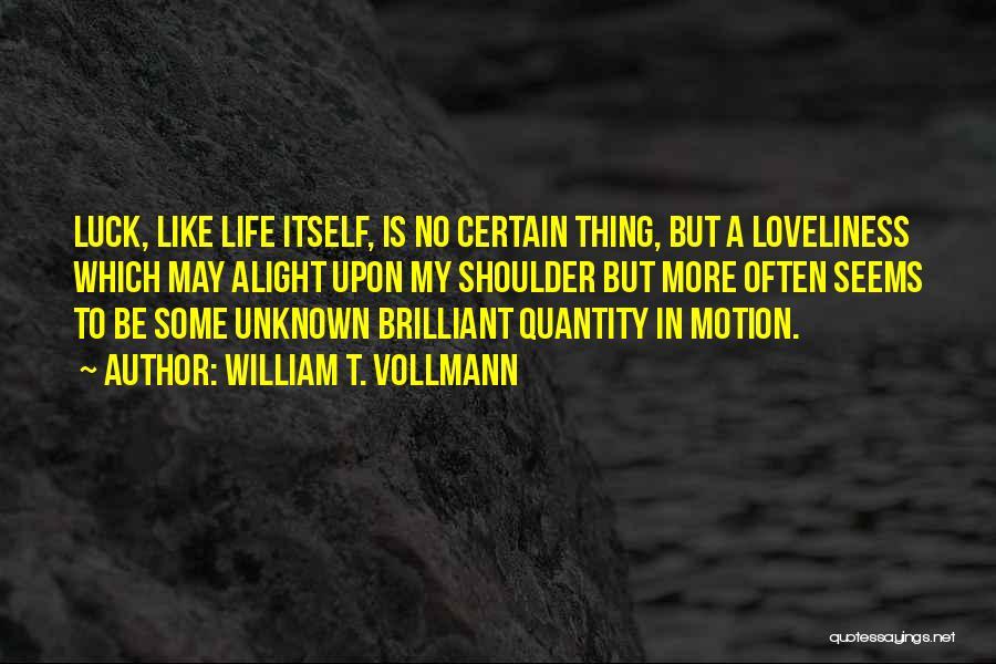 William T. Vollmann Quotes 1465977