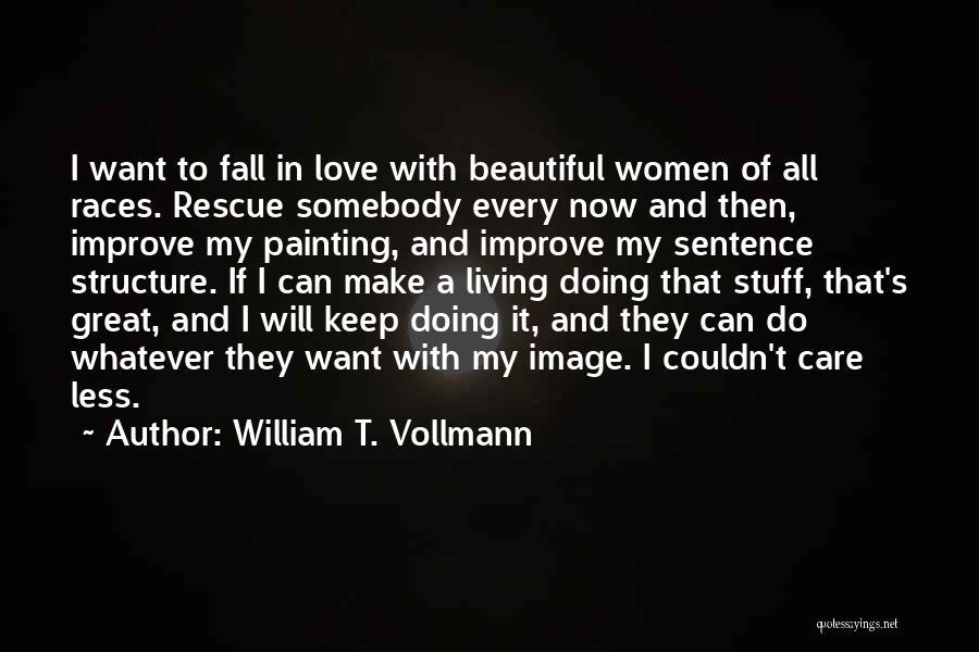 William T. Vollmann Quotes 1534004