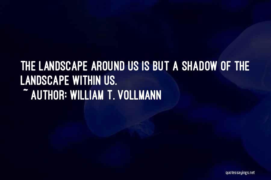 William T. Vollmann Quotes 1574750