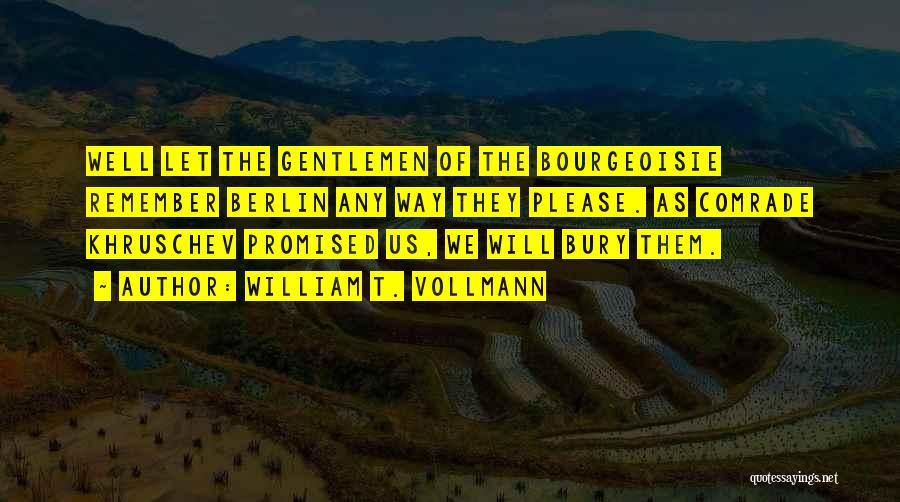 William T. Vollmann Quotes 1604263