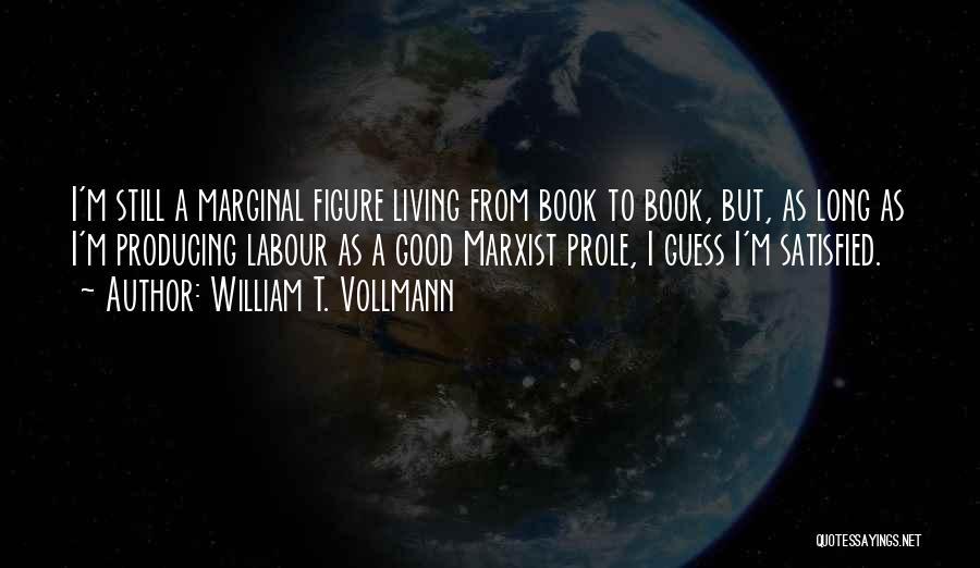 William T. Vollmann Quotes 1975730