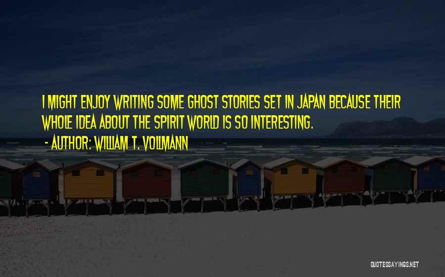 William T. Vollmann Quotes 2022059