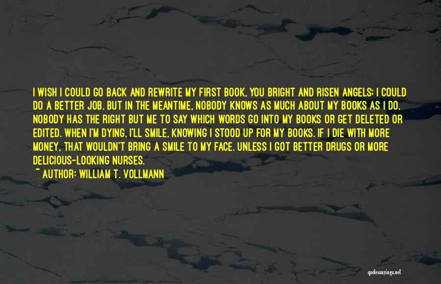 William T. Vollmann Quotes 2189337