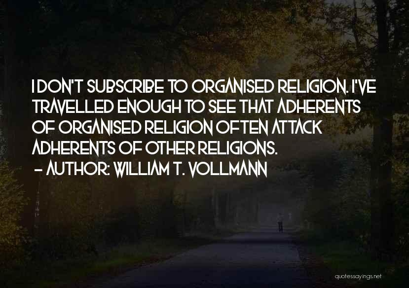 William T. Vollmann Quotes 2204160