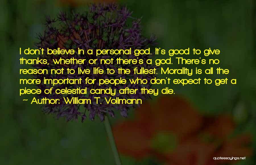 William T. Vollmann Quotes 273865