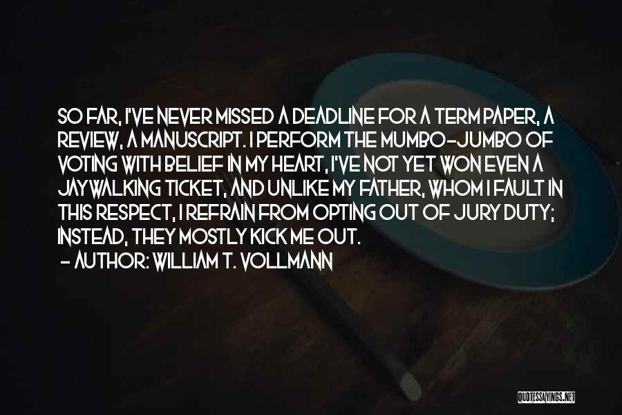 William T. Vollmann Quotes 326072