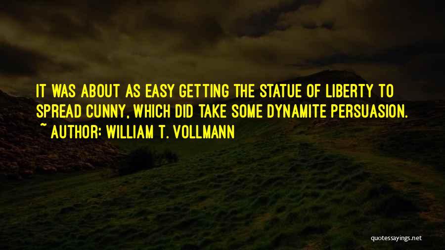 William T. Vollmann Quotes 403375