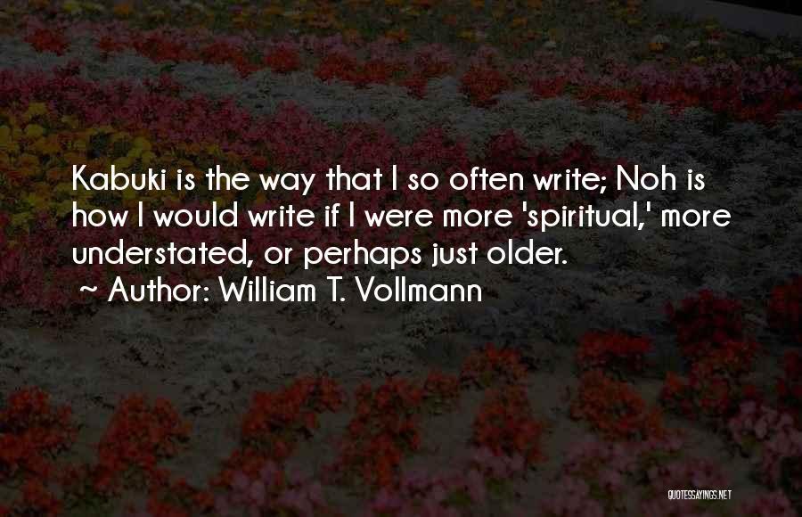 William T. Vollmann Quotes 429428