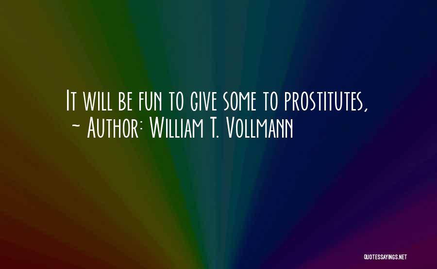 William T. Vollmann Quotes 466354