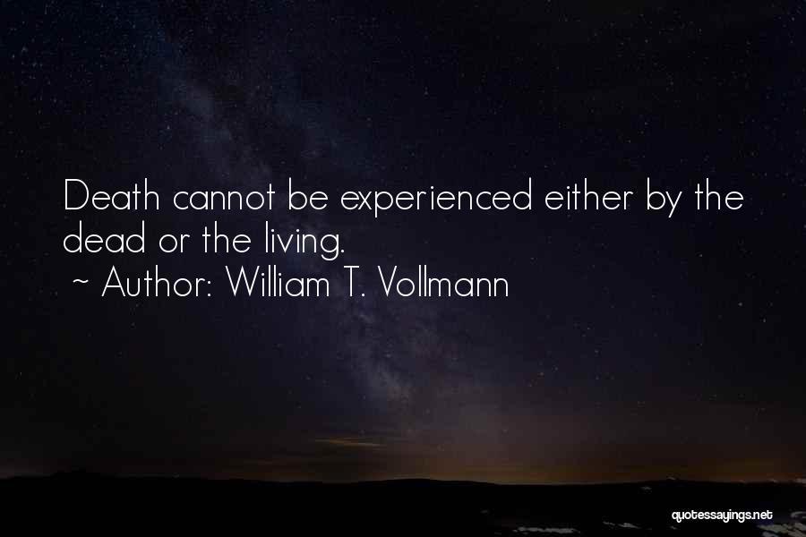William T. Vollmann Quotes 532308