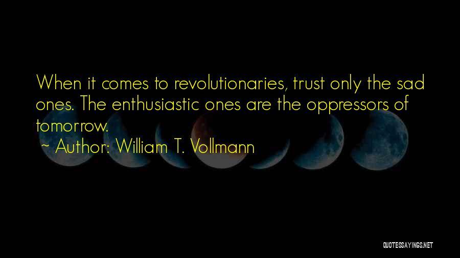 William T. Vollmann Quotes 555243