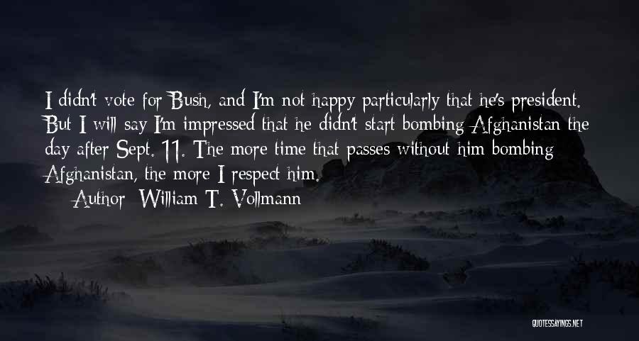 William T. Vollmann Quotes 701538