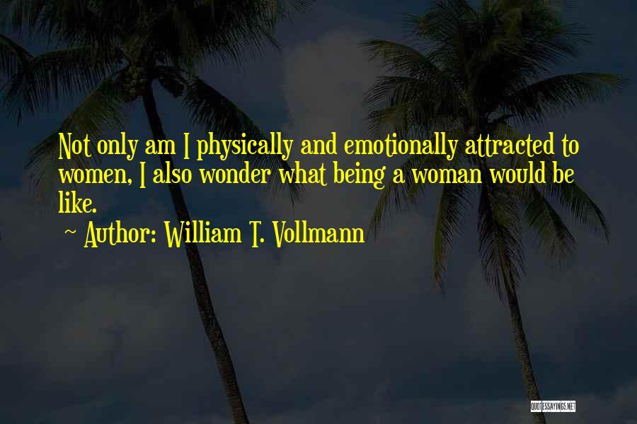 William T. Vollmann Quotes 765055