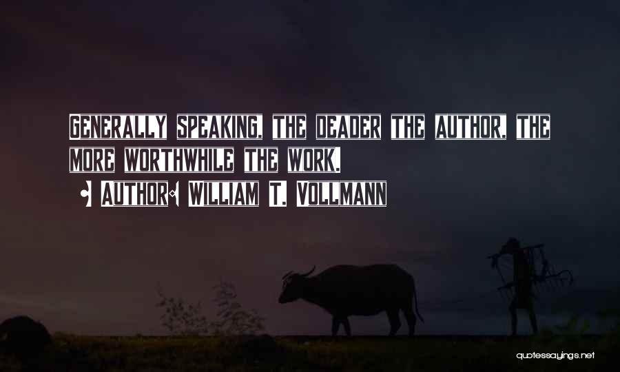 William T. Vollmann Quotes 798502