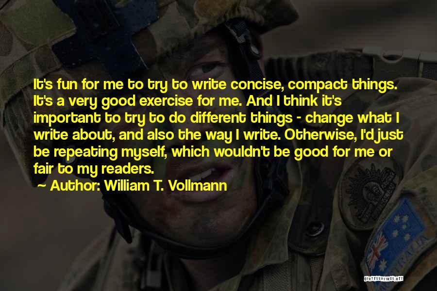 William T. Vollmann Quotes 850179