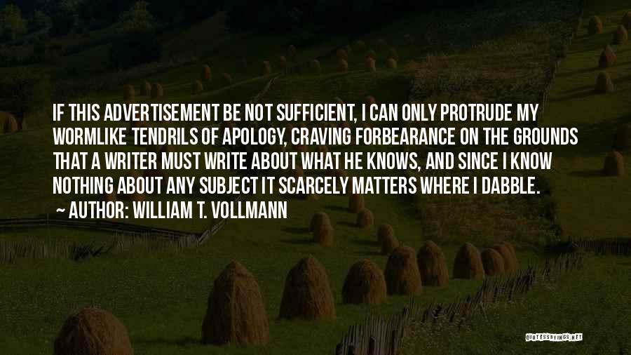 William T. Vollmann Quotes 882178