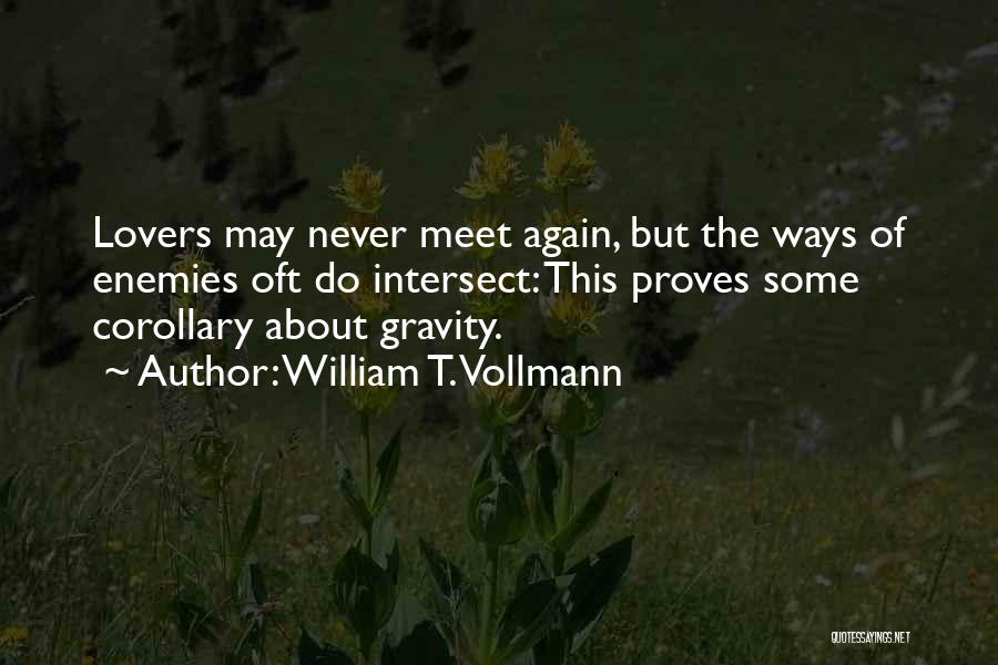 William T. Vollmann Quotes 911600