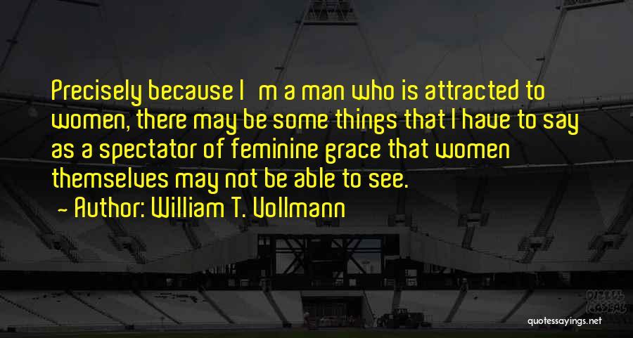 William T. Vollmann Quotes 994025